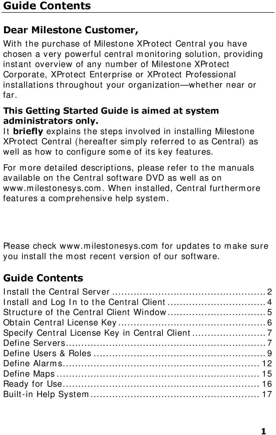 This Getting Started Guide is aimed at system administrators only.