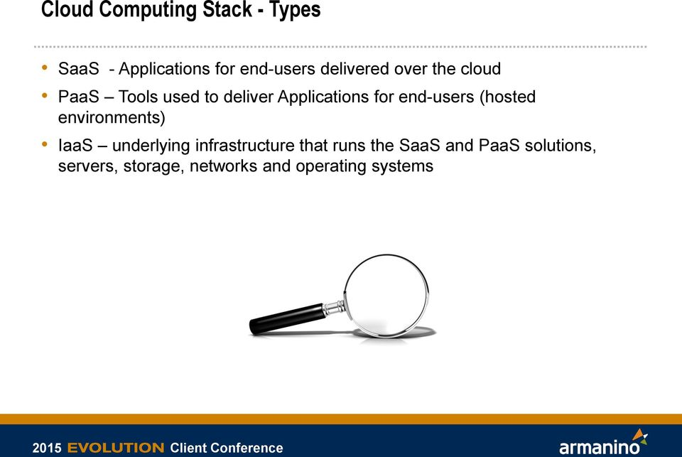 end-users (hosted environments) IaaS underlying infrastructure that