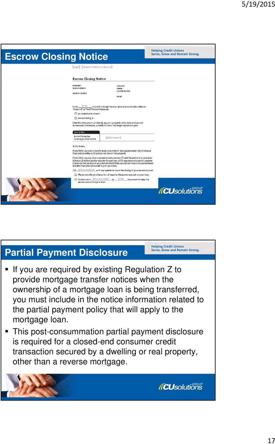 related to the partial payment policy that will apply to the mortgage loan.