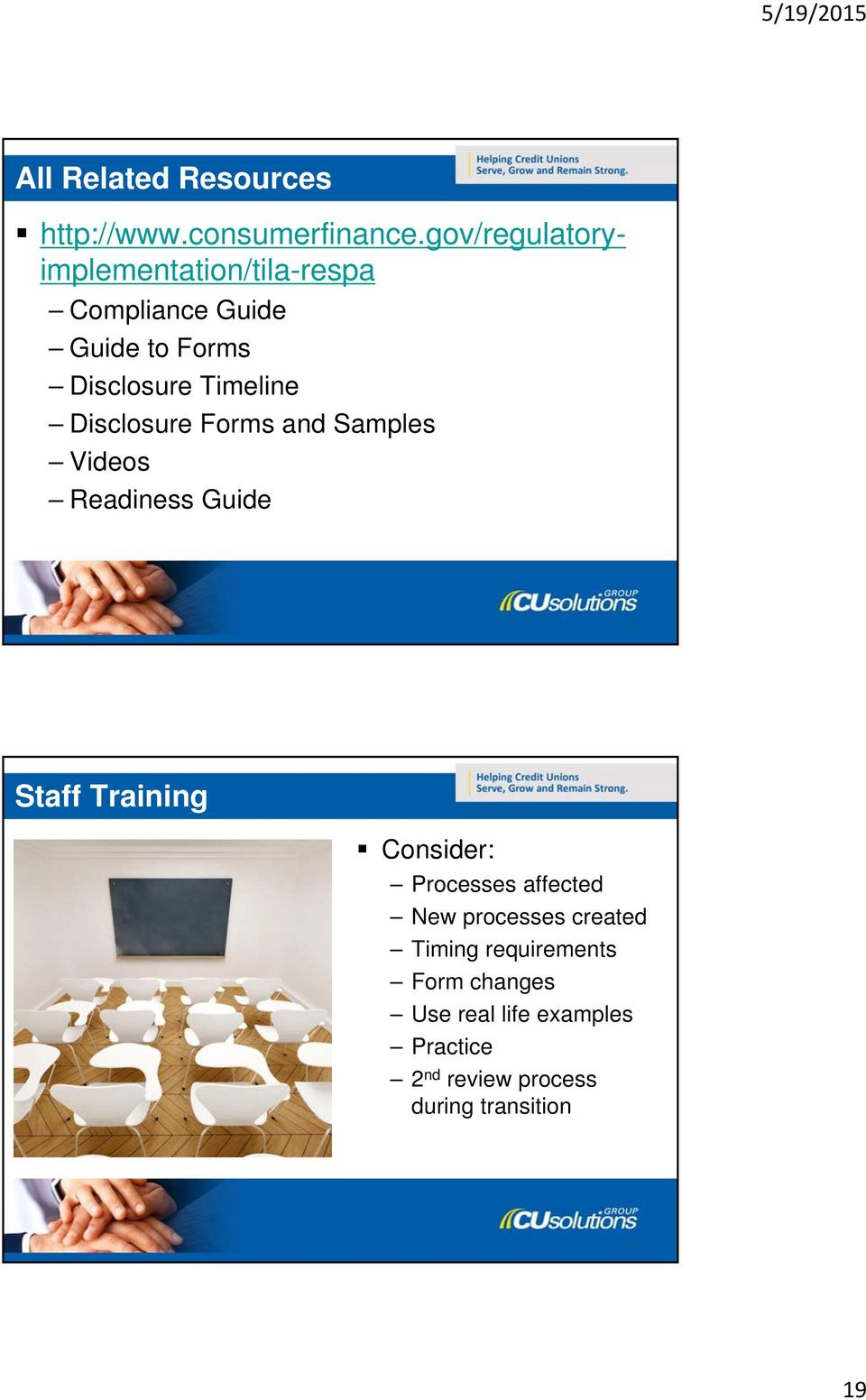 Disclosure Forms and Samples Videos Readiness Guide 37 Staff Training Consider: Processes