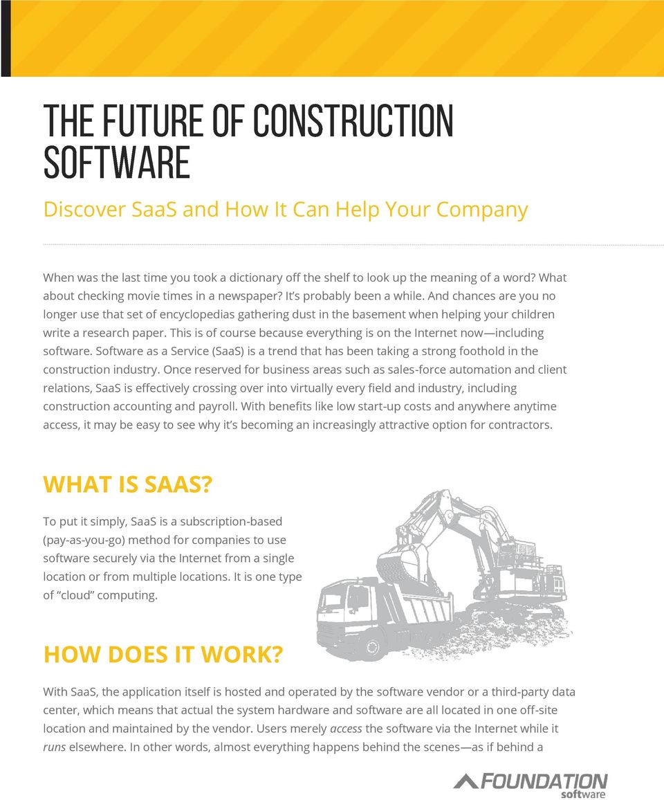 This is of course because everything is on the Internet now including software. Software as a Service (SaaS) is a trend that has been taking a strong foothold in the construction industry.