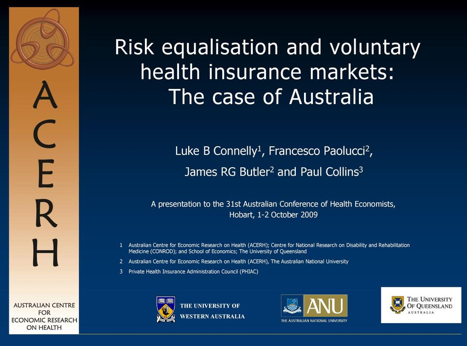 Centre for National Research on Disability and Rehabilitation Medicine (CONROD); and School of Economics; The University of Queensland 2 Australian Centre for