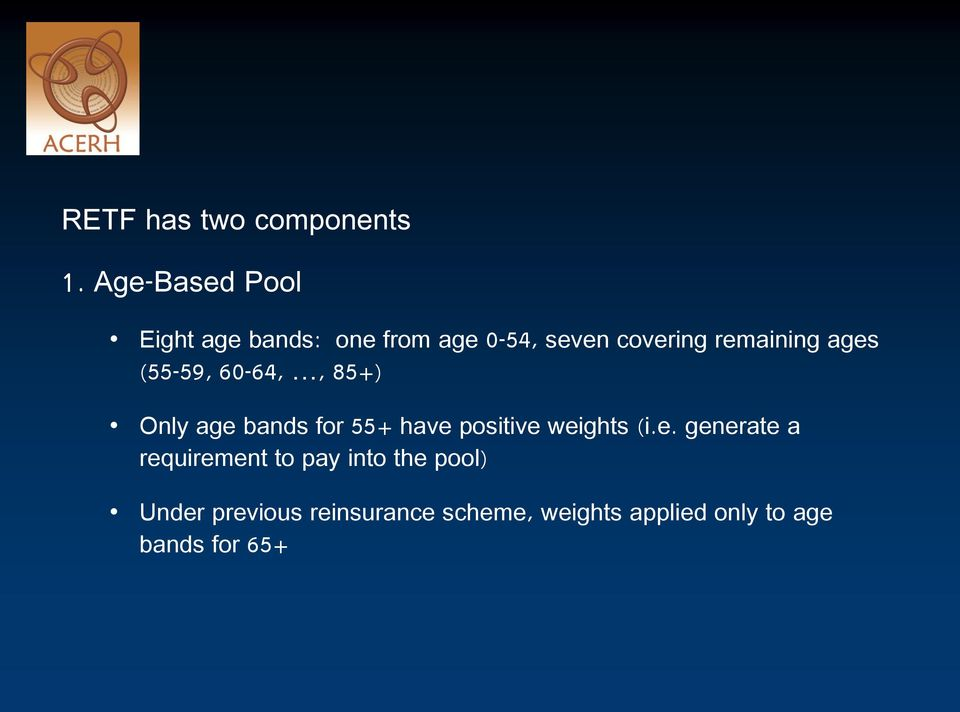 ages (55-59, 60-64,, 85+) Only age bands for 55+ have positive weights