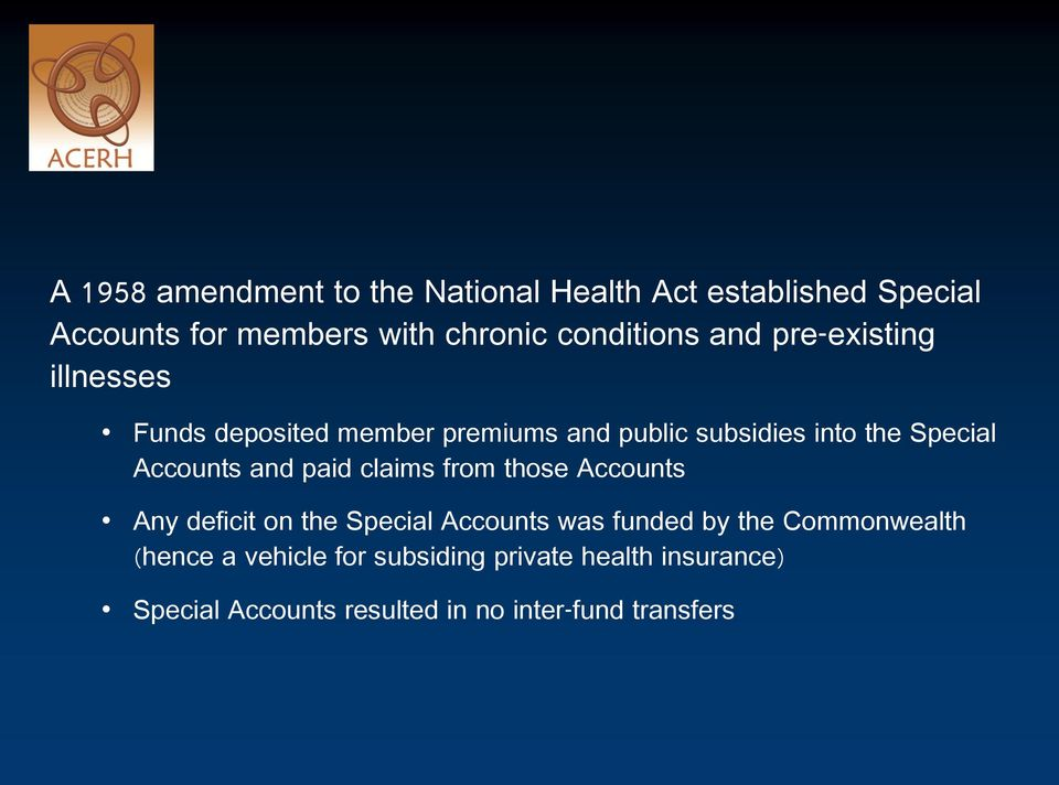 Special Accounts and paid claims from those Accounts Any deficit on the Special Accounts was funded by the
