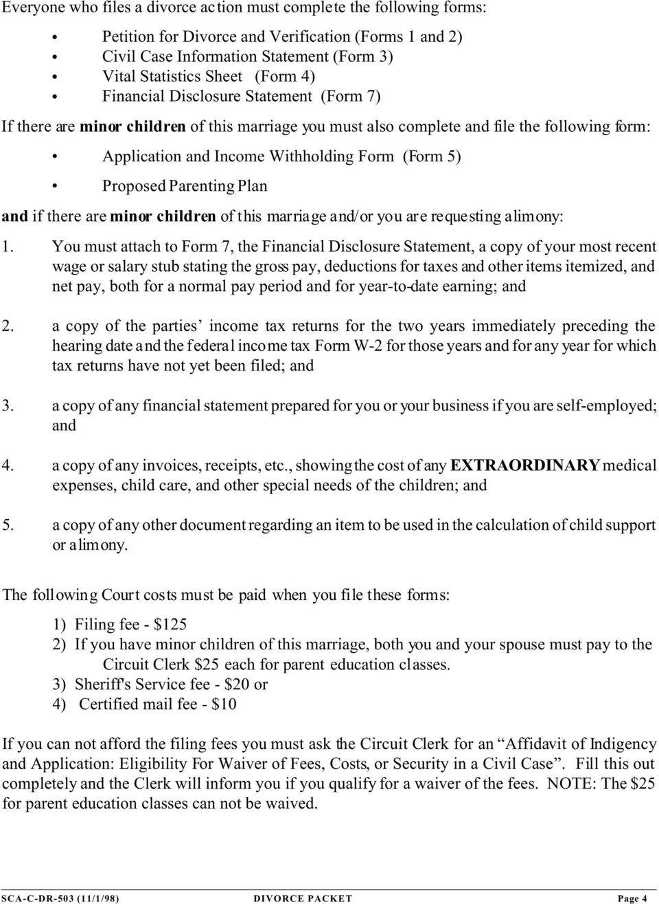 Parenting Plan and if there are minor children of this marriage and/or you are requesting alimony: 1.