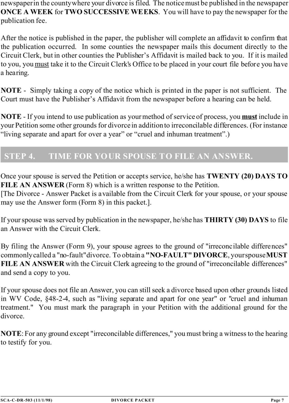 In some counties the newspaper mails this document directly to the Circuit Clerk, but in other counties the Publisher s Affidavit is mailed back to you.