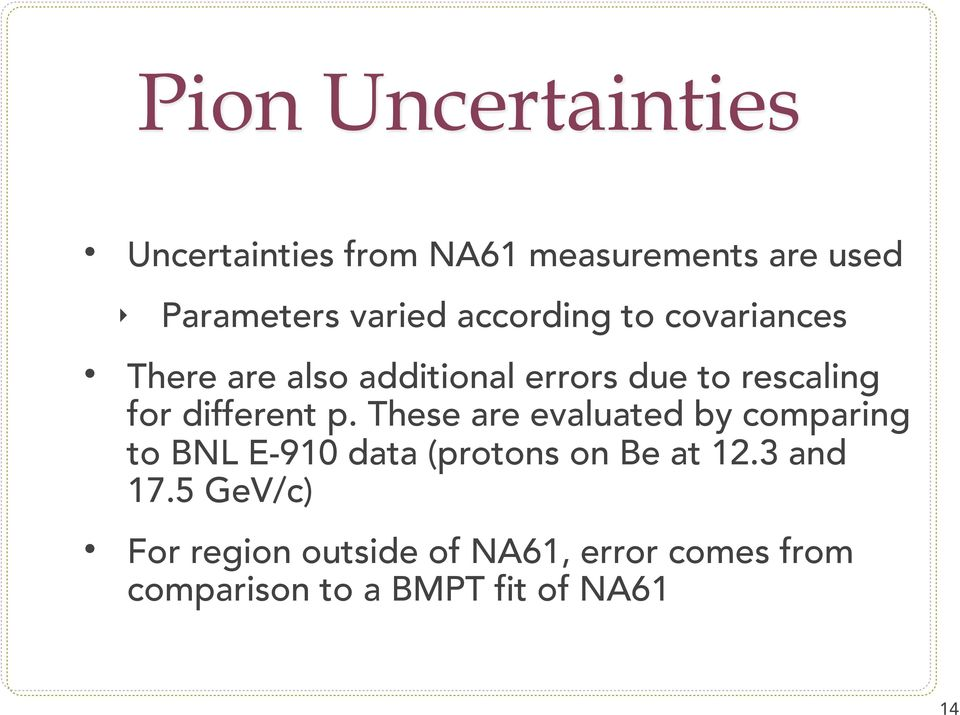 different p. These are evaluated by comparing to BNL E-9 data (protons on Be at 2.