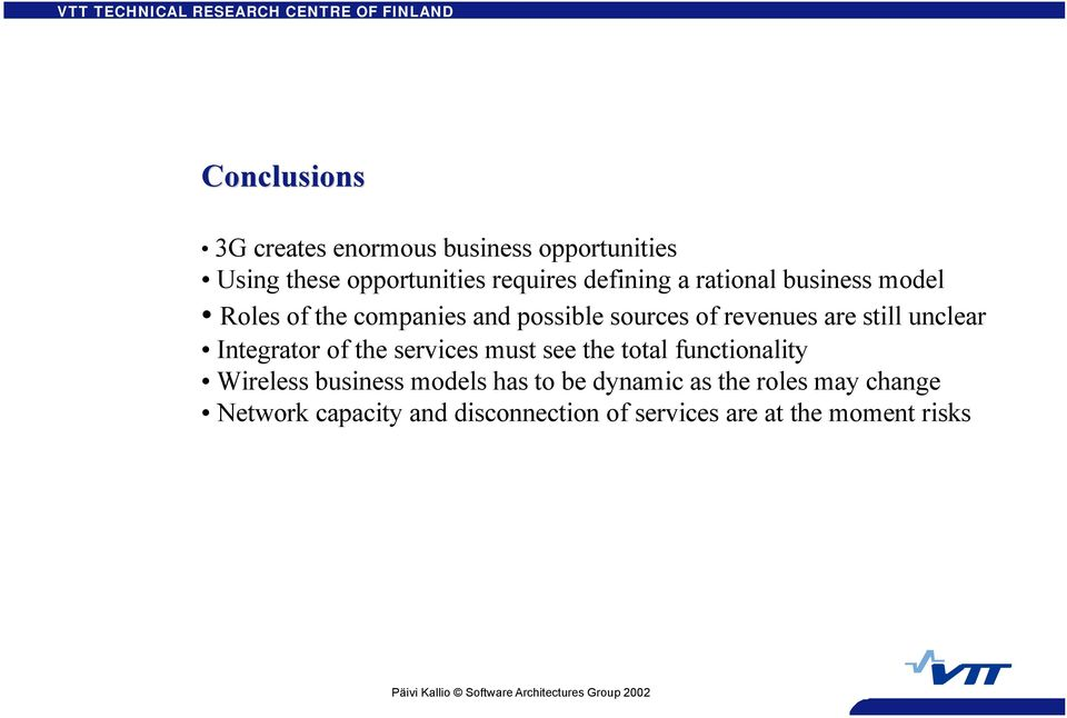 unclear Integrator of the services must see the total functionality Wireless business models has