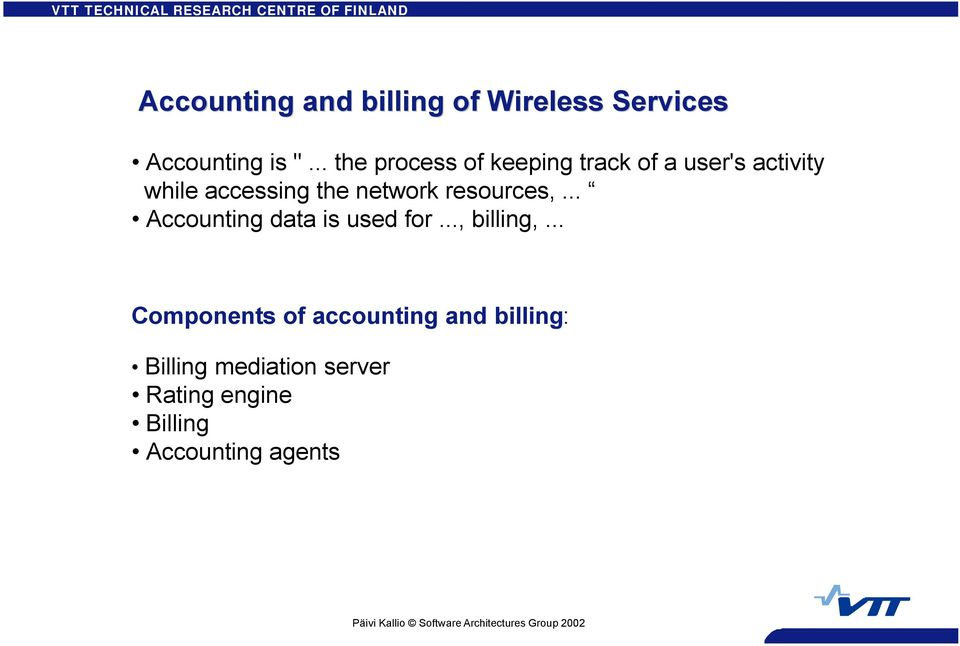network resources,... Accounting data is used for..., billing,.