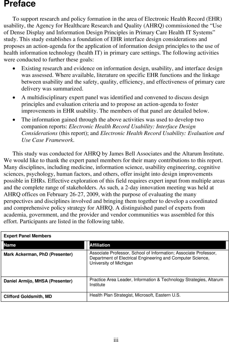 This study establishes a foundation of EHR interface design considerations and proposes an action-agenda for the application of information design principles to the use of health information