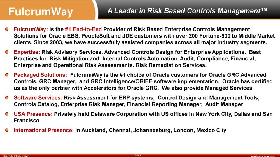 Advanced Controls Design for Enterprise Applications. Best Practices for Risk Mitigation and Internal Controls Automation. Audit, Compliance, Financial, Enterprise and Operational Risk Assessments.