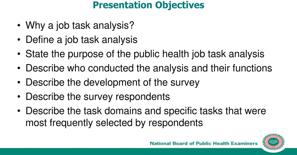health job task analysis Describe who conducted the analysis and their functions
