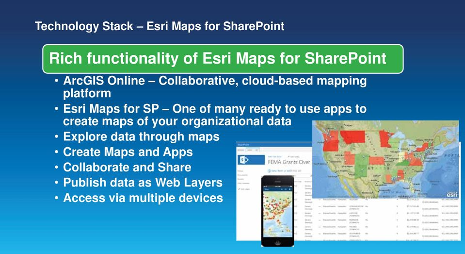 ready to use apps to create maps of your organizational data Explore data through maps