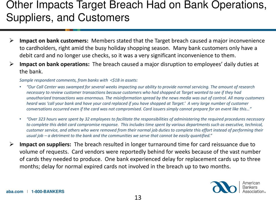 Impact on bank operations: The breach caused a major disruption to employees daily duties at the bank.