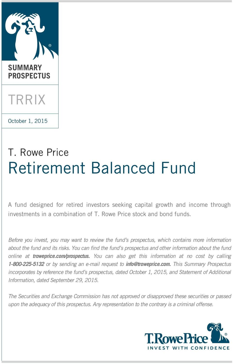 You can find the fund s prospectus and other information about the fund online at troweprice.com/prospectus.