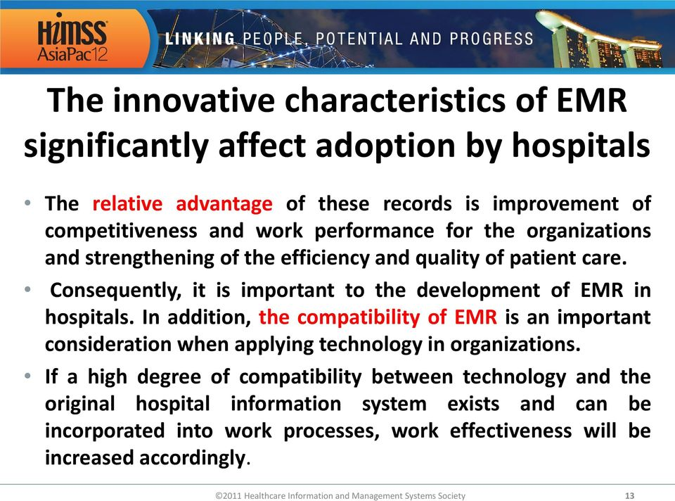 Consequently, it is important to the development of EMR in hospitals.