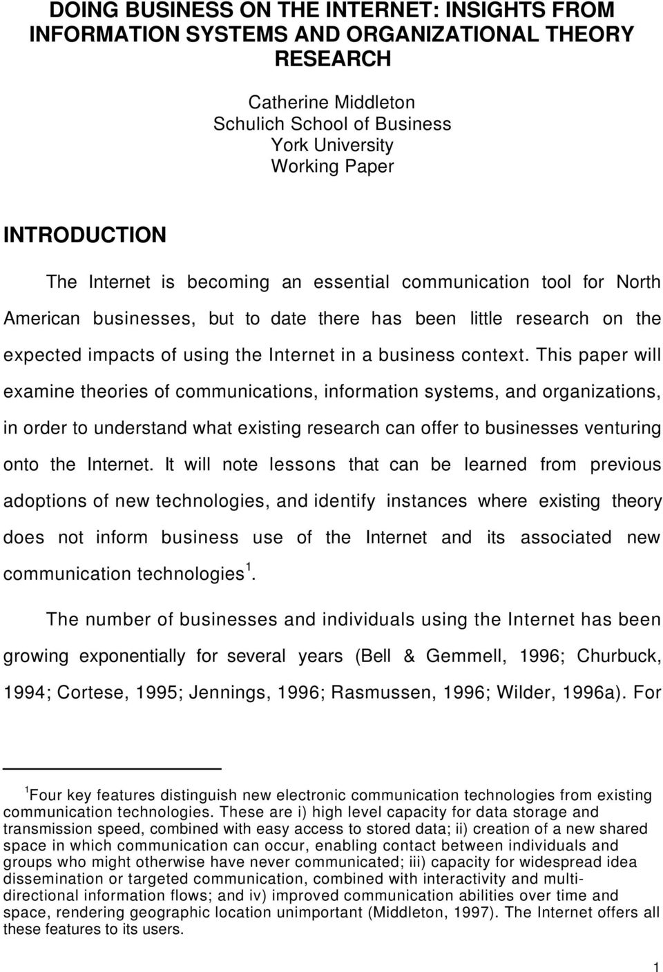 This paper will examine theories of communications, information systems, and organizations, in order to understand what existing research can offer to businesses venturing onto the Internet.
