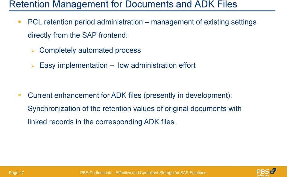 low administration effort Current enhancement for ADK files (presently in development):