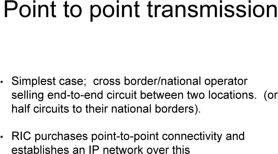 two locations. (or half circuits to their national borders).