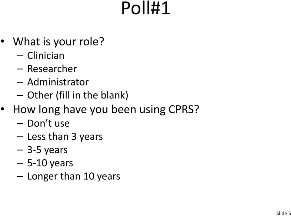 the blank) How long have you been using CPRS?