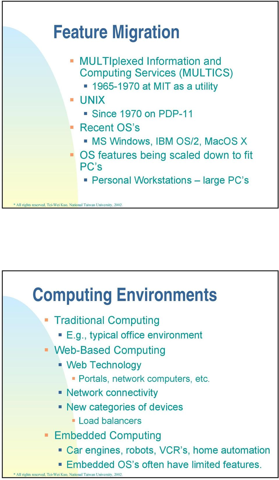 Traditional Computing E.g., typical office environment Web-Based Computing Web Technology Portals, network computers, etc.