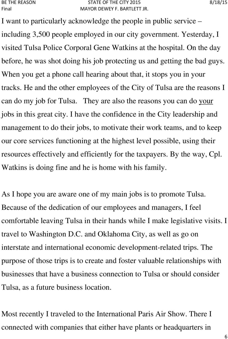 He and the other employees of the City of Tulsa are the reasons I can do my job for Tulsa. They are also the reasons you can do your jobs in this great city.