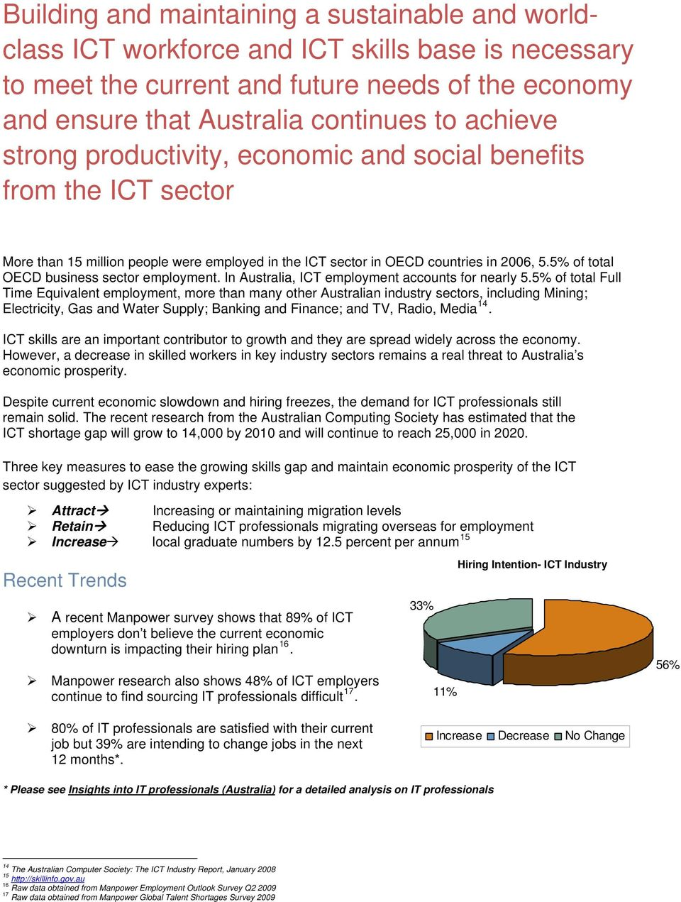5% of total OECD business sector employment. In Australia, ICT employment accounts for nearly 5.