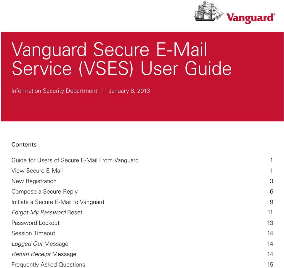 Compose a Secure Reply 6 Initiate a Secure E-Mail to Vanguard 9 Forgot My Password Reset 11 Password