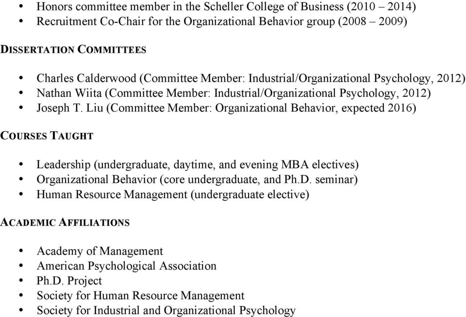Liu (Committee Member: Organizational Behavior, expected 2016) COURSES TAUGHT Leadership (undergraduate, daytime, and evening MBA electives) Organizational Behavior (core undergraduate, and Ph.