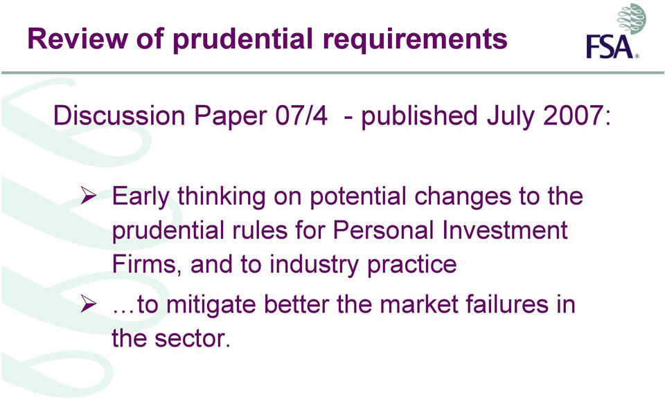 the prudential rules for Personal Investment Firms, and to