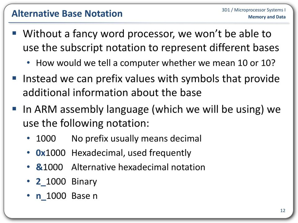 Instead we can prefix values with symbols that provide additional information about the base In ARM assembly language (which