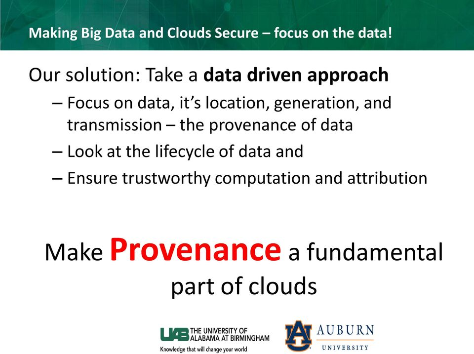 generation, and transmission the provenance of data Look at the lifecycle