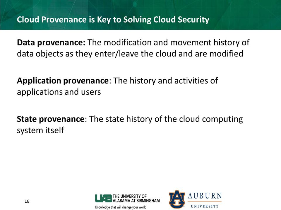 and are modified Application provenance: The history and activities of
