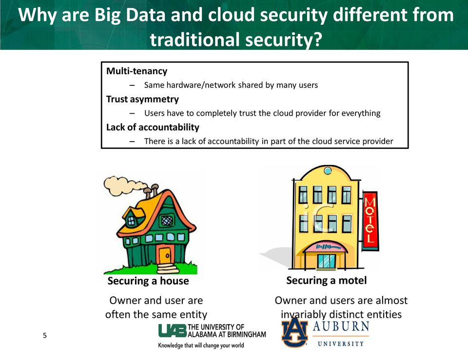cloud provider for everything Lack of accountability There is a lack of accountability in part of the cloud
