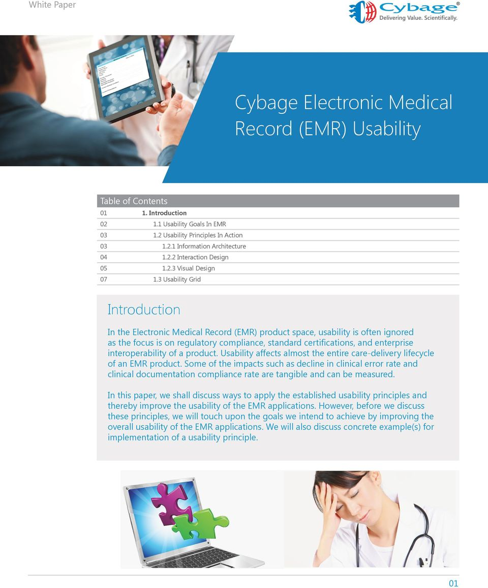 3 Usability Grid Introduction In the Electronic Medical Record (EMR) product space, usability is often ignored as the focus is on regulatory compliance, standard certifications, and enterprise