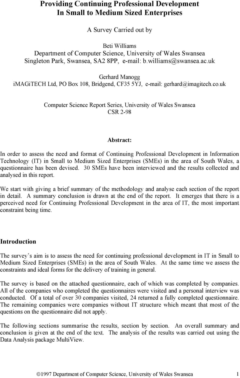 uk Computer Science Report Series, University of Wales Swansea CSR 2-98 Abstract: In order to assess the need and format of Continuing Professional Development in Information Technology (IT) in Small