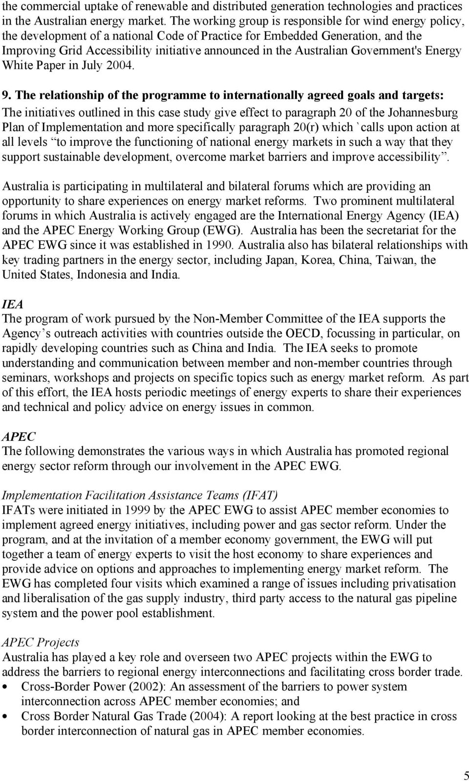 Australian Government's Energy White Paper in July 2004. 9.