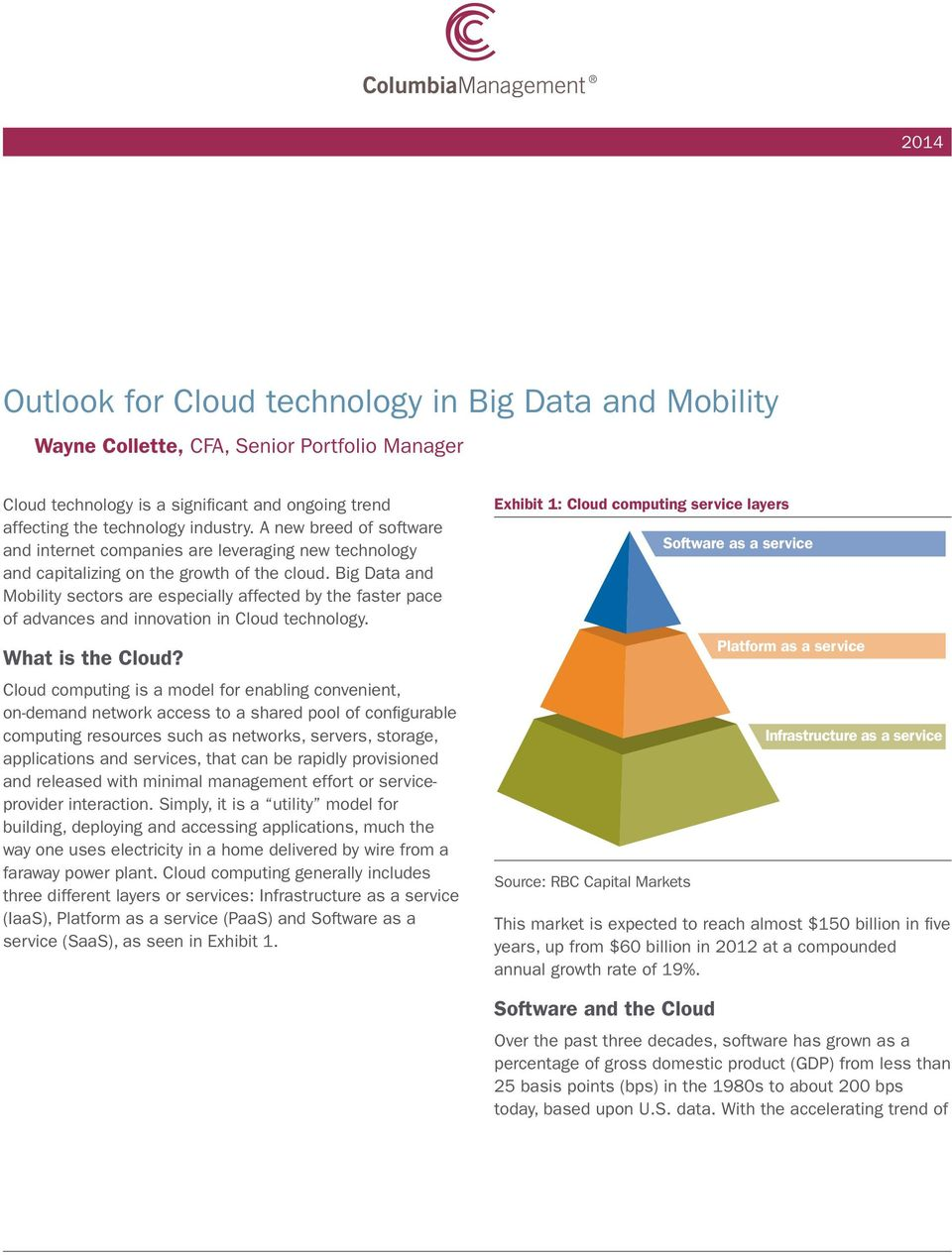 Big Data and Mobility sectors are especially affected by the faster pace of advances and innovation in Cloud technology. What is the Cloud?