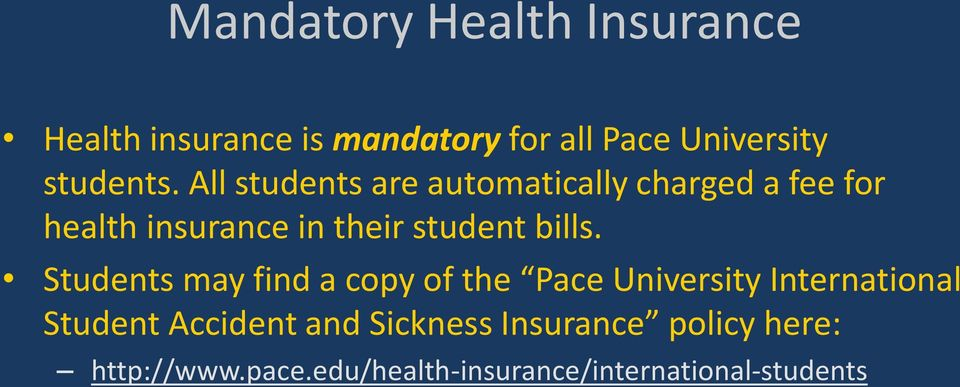 All students are automatically charged a fee for health insurance in their student bills.