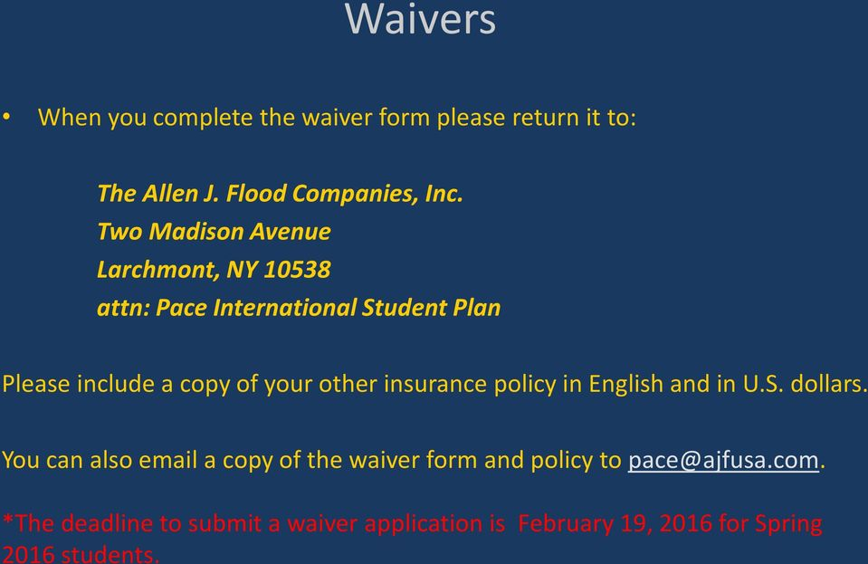 other insurance policy in English and in U.S. dollars.