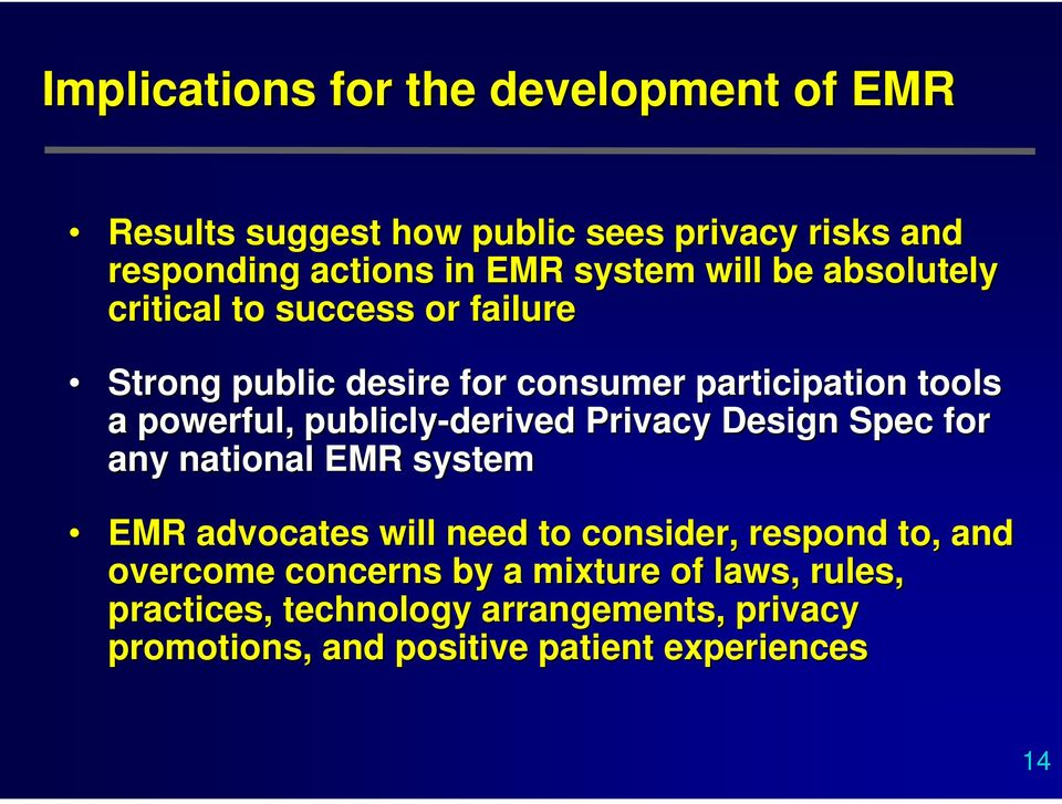 publicly-derived Privacy Design Spec for any national EMR system EMR advocates will need to consider, respond to, and
