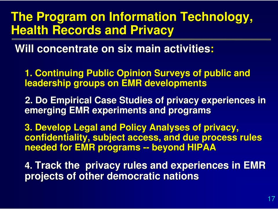 Do Empirical Case Studies of privacy experiences in emerging EMR experiments and programs 3.