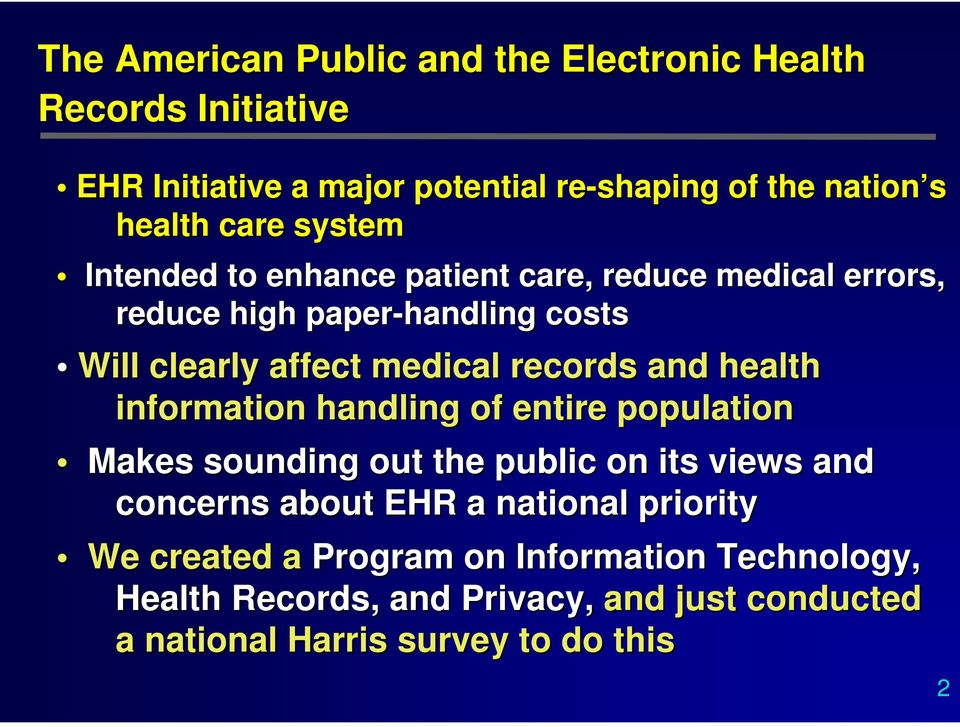 records and health information handling of entire population Makes sounding out the public on its views and concerns about EHR a