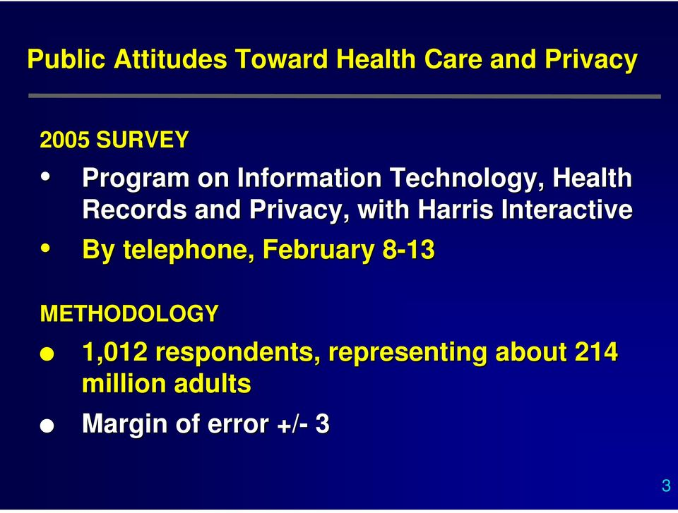 with Harris Interactive By telephone, February 8-138 METHODOLOGY