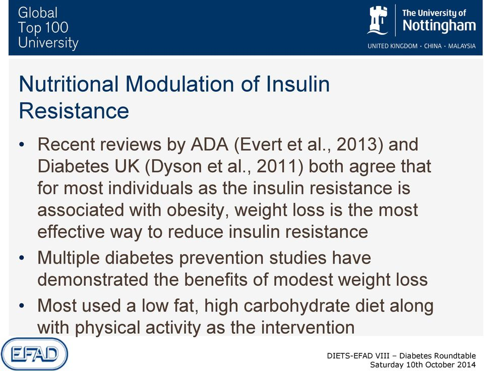 the most effective way to reduce insulin resistance Multiple diabetes prevention studies have demonstrated the