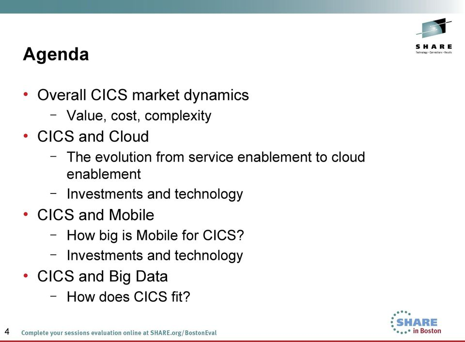 Investments and technology CICS and Mobile How big is Mobile for