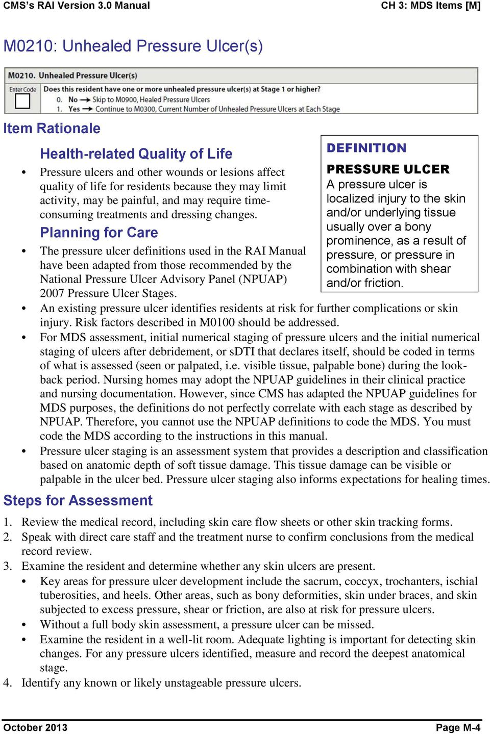 Planning for Care The pressure ulcer definitions used in the RAI Manual have been adapted from those recommended by the National Pressure Ulcer Advisory Panel (NPUAP) 2007 Pressure Ulcer Stages.