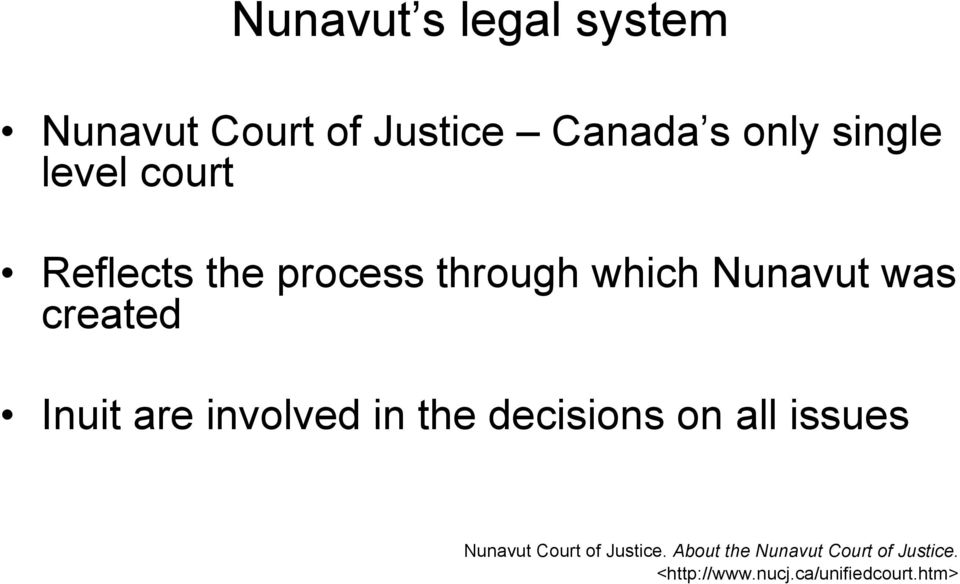 Inuit are involved in the decisions on all issues Nunavut Court of