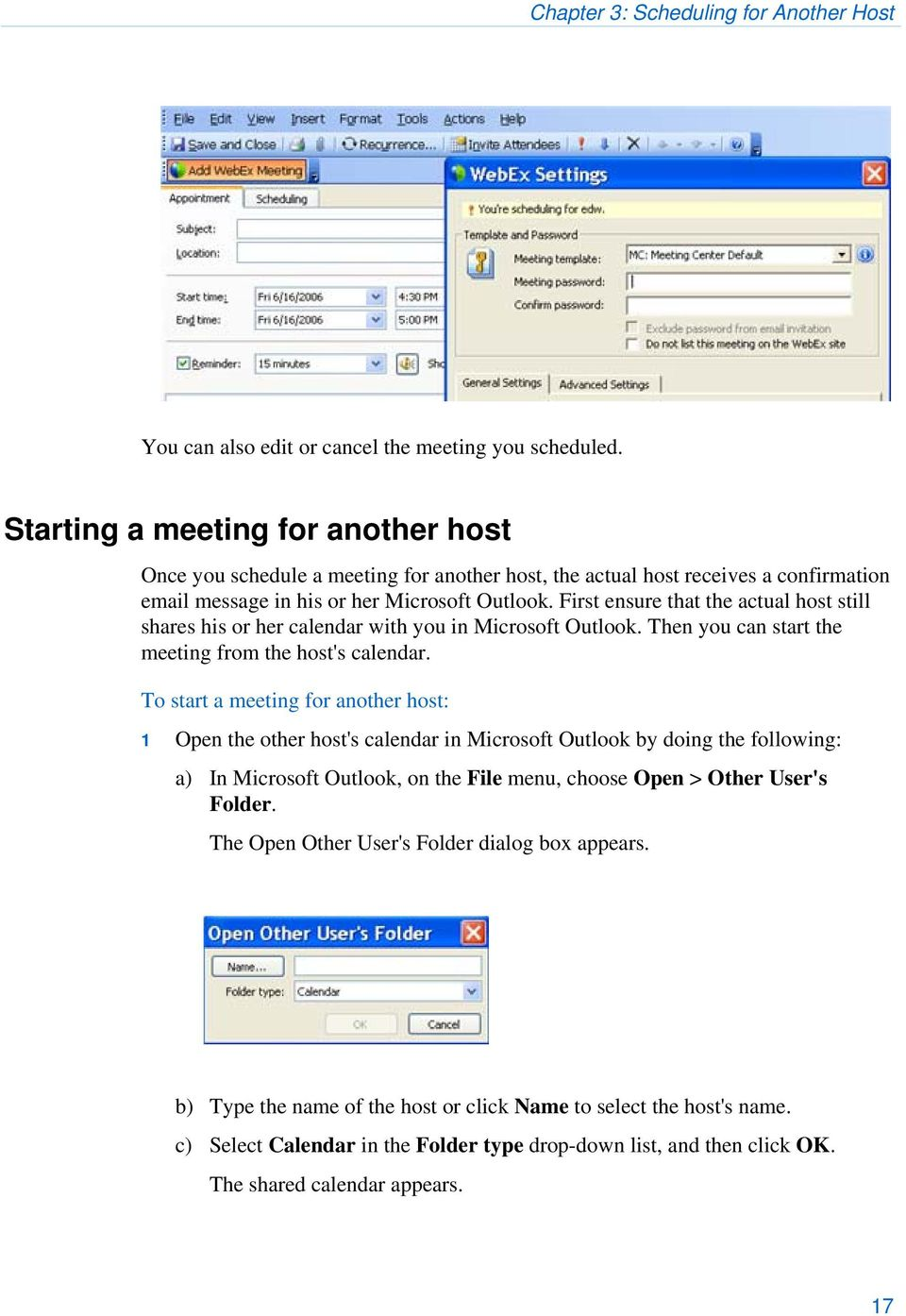 First ensure that the actual host still shares his or her calendar with you in Microsoft Outlook. Then you can start the meeting from the host's calendar.
