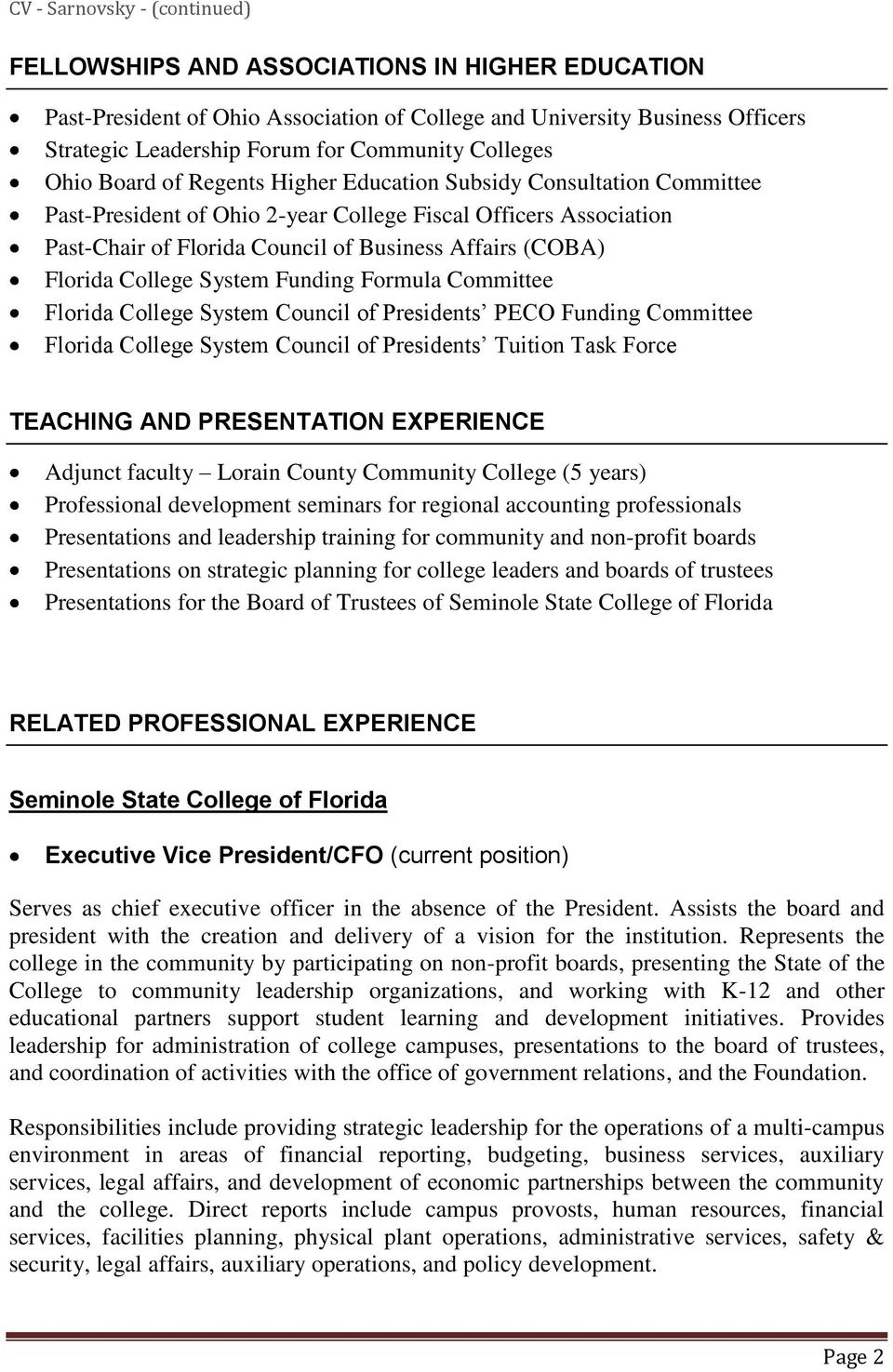 Funding Formula Committee Florida College System Council of Presidents PECO Funding Committee Florida College System Council of Presidents Tuition Task Force TEACHING AND PRESENTATION EXPERIENCE